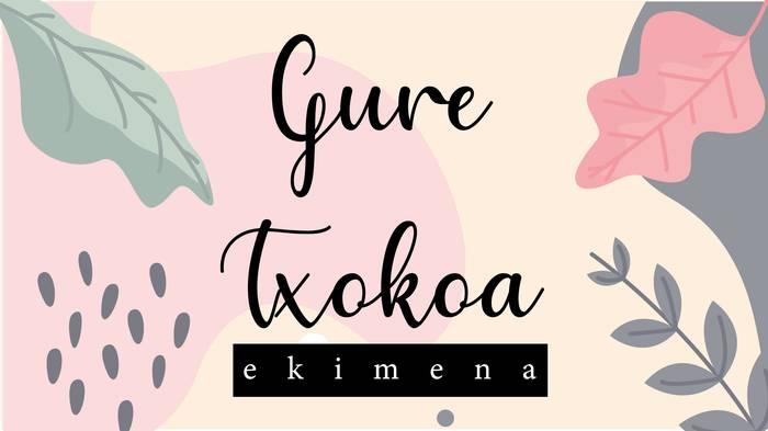 'Gure Txokoa' ekimena