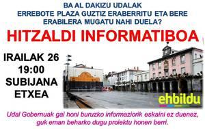 Hitzaldia antolatu dugu Errebote plaza eraberritzeko proiketuaz informatzeko