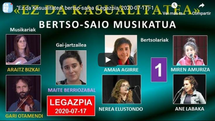 """""""Ez da Kasualitatea"""" bertso-saioa (Legazpia, 2020-07-17)-1 (27'43'')"""