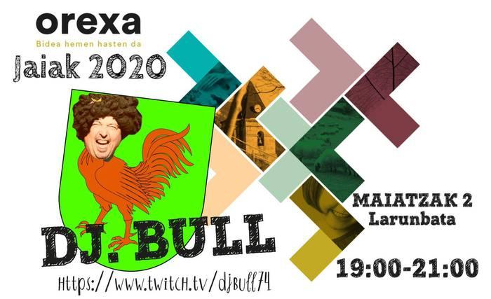Orexako Jaiak zuzenean jarraitzeko aukera, gaur 19:00etan, DJ Bull