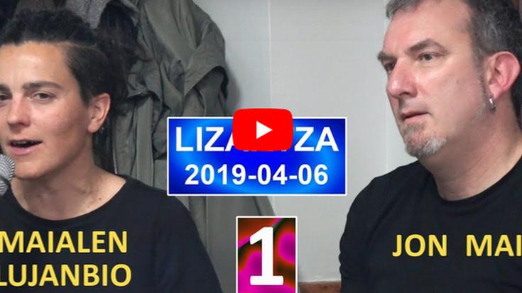 Bertso-afaria (Maialen Lujanbio-Jon Maia) (1) (Lizartza, 2019-04-06) (44'39'')