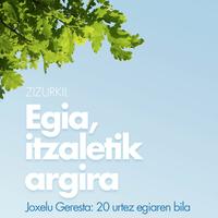 'Egia, itzaletik argira'