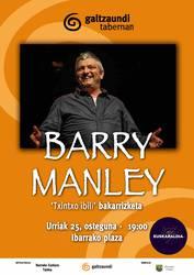 Barry Manley-ren bakarrizketa saioa, Galtzaundi tabernan