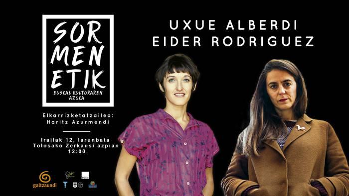 Uxue Alberdi eta Eider Rodriguez izango dira protagonistak Sormenetiken