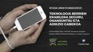Hitzaldia: Teknologia berrien erabilera seguru, osasuntsu eta adikzio gabekoa