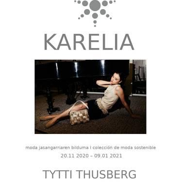 Erakusketa. Karelia - Tytti Thusberg - Hondakin ikusiezinak!